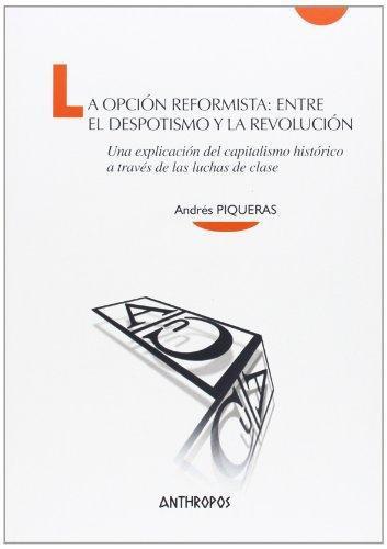 Opcion Reformista: Entre El Despotismo Y La Revolucion, La