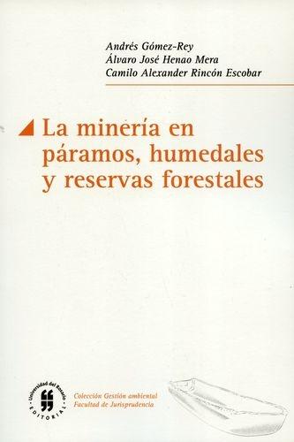 Mineria En Paramos Humedales Y Reservas Forestales, La