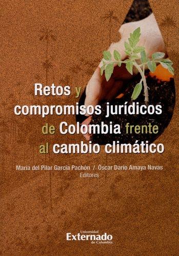 Retos Y Compromisos Juridicos De Colombia Frente Al Cambio Climatico