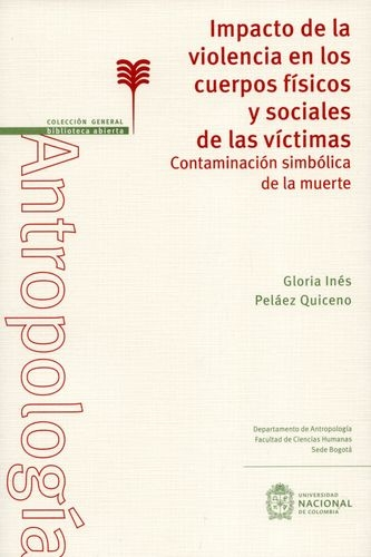 Impacto De La Violencia En Los Cuerpos Fisicos Y Sociales De Las Victimas Contaminacion Simbolica De La Muerte