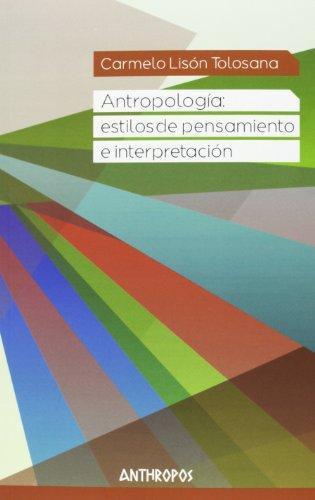 Antropologia Estilos De Pensamiento E Interpretacion