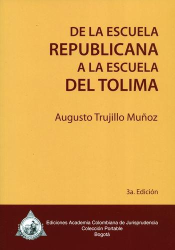 De La Escuela Republicana (3 Ed) A La Escuela Del Tolima