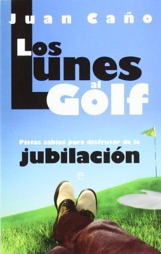 Lunes Al Golf, Los