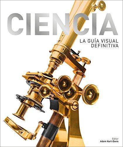 Ciencia: La Guía Visual Definitiva (Span