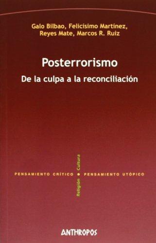 Posterrorismo De La Culpa A La Reconciliacion