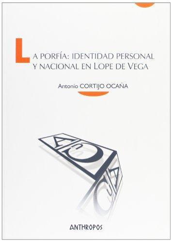 Porfia Identidad Personal Y Nacional En Lope De Vega, La