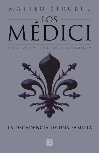 Medici Iv. Decadencia De Una Familia, La