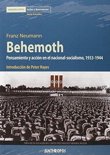 Behemoth Pensamiento Y Accion En El Nacional-Socialismo, 1933-1944