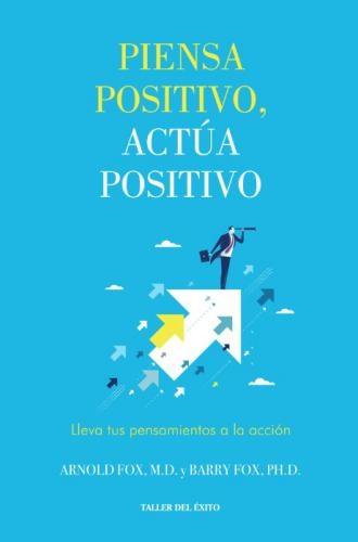 Piensa Positivo, Actúa Positivo
