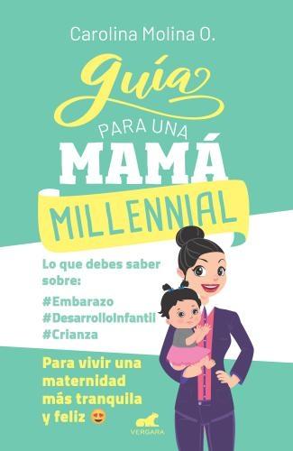 Guia Para Una Mama Millennial