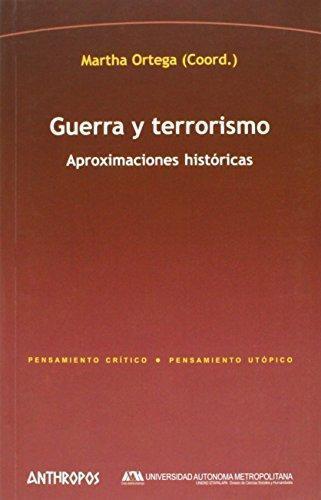 Guerra Y Terrorismo. Aproximaciones Historicas