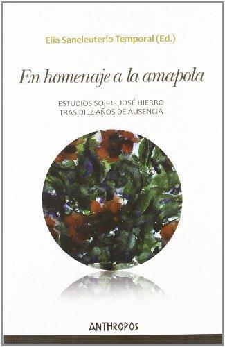 En Homenaje A La Amapola. Estudios Sobre Jose Hierro Tras Diez Años De Ausencia