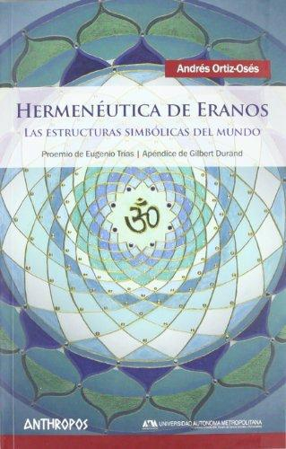 Hermeneutica De Eranos Las Estructuras Simbolicas Del Mundo