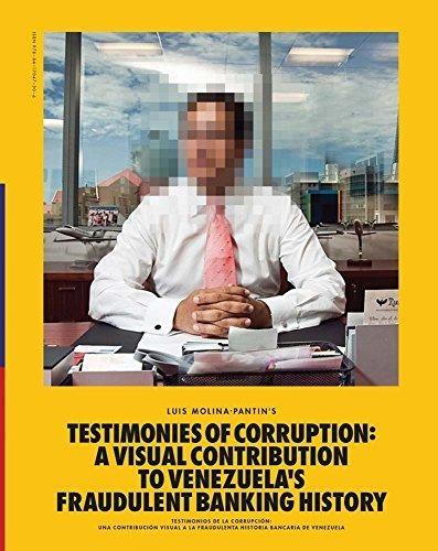 Testimonies of corruption: A visual contribution to venezuela´s fraudulent banking history