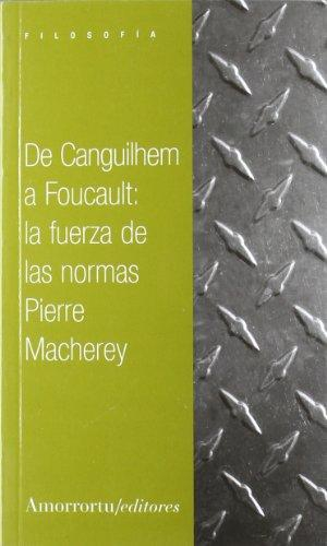 De Canguilhem A Foucault: La Fuerza De Las Normas