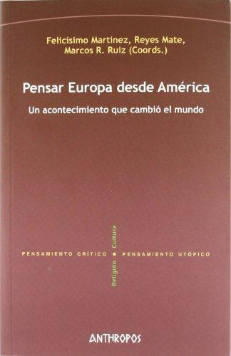Pensar Europa Desde America. Un Acontecimiento Que Cambio El Mundo