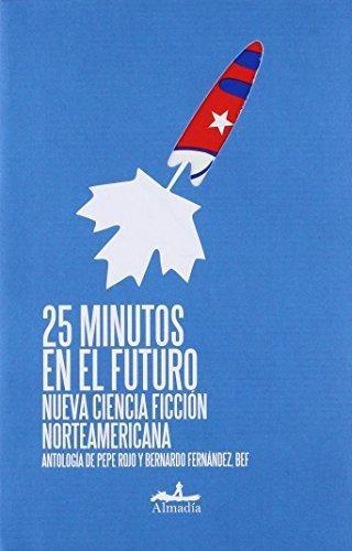 25 minutos en el futuro. Nueva ciencia ficción norteamericana