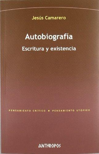 Autobiografia Escritura Y Existencia