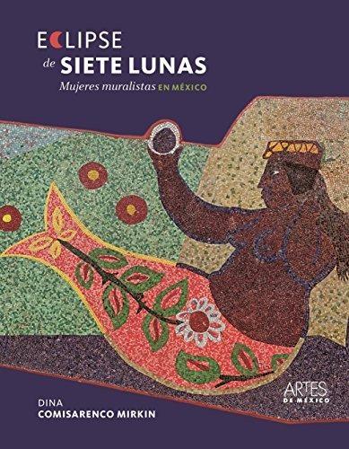Eclipse de siete lunas, mujeres muralistas en México