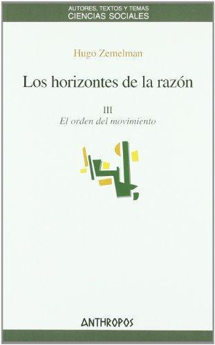 Horizontes De La Razon Iii. El Orden Del Movimiento, Los