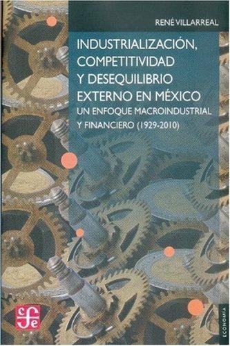 Industrialización, competitividad y desequilibrio externo en México. Un enfoque macroindustrial