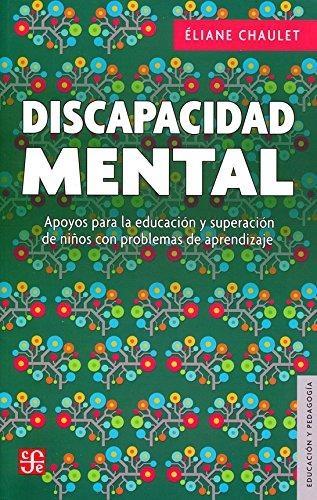 Discapacidad mental:, La. Apoyos para la educación y superación de niños con problemas de apren