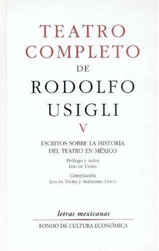 Teatro completo, V. Escritos sobre la historia del teatro en México
