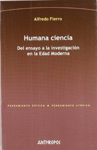 Humana Ciencia Del Ensayo A La Investigacion En La Edad Moderna