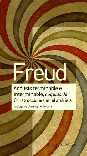 Analisis Terminable E Interminable, Seguido De Construcciones En El Analisis