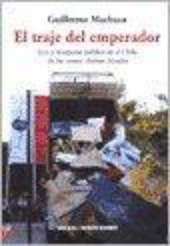 Traje Del Emperador. Arte Y Recepcion Publica En El Chile De Las Cuatro Ultimas Decadas, El