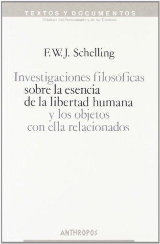 Investigaciones Filosoficas (2A.Ed) Sobre La Esencia De La Libertad Humana
