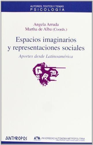 Espacios Imaginarios Y Representaciones Sociales. Aportes Desde Latinoamerica