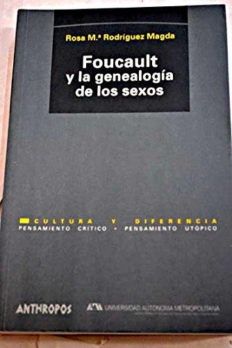 Foucault Y La Genealogia De Los Sexos