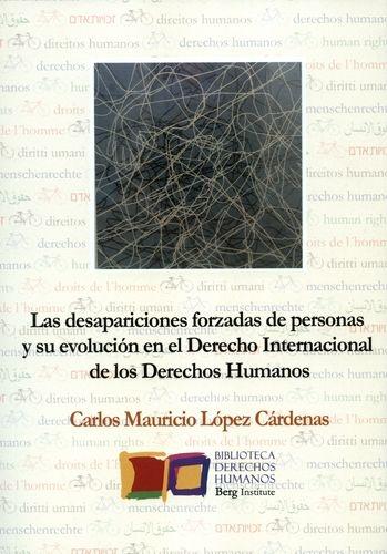 Desapariciones Forzadas De Personas Y Su Evolucion En El Derecho Internacional De Los Derechos Humanos, Las