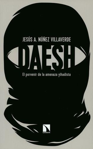 Daesh. El Porvenir De La Amenaza Yihadista