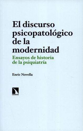 Discurso Psicopatologico De La Modernidad. Ensayos De Historia De La Psiquiatria, El