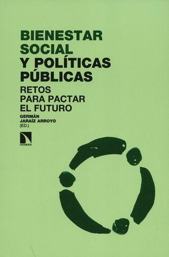 Bienestar Social Y Politicas Publicas. Retos Para Pactar El Futuro