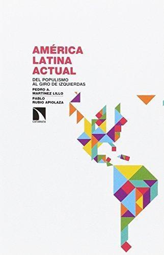 America Latina Actual Del Populismo Al Giro De Izquierdas