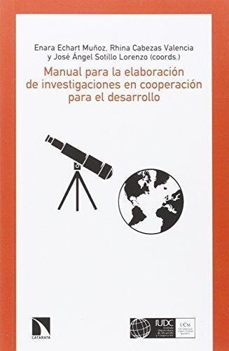 Manual Para La Elaboracion De Investigaciones En Cooperacion Para El Desarrollo