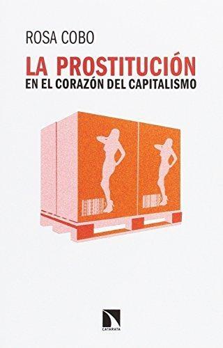 Prostitucion En El Corazon Del Capitalismo, La