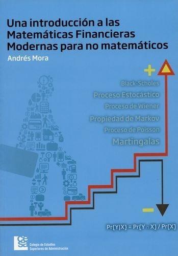 Una Introduccion A Las Matematicas Financieras Modernas Para No Matematicos