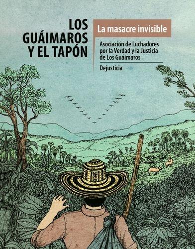 Guaimaros Y El Tapon. La Masacre Invisible, Los