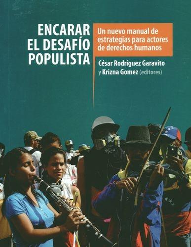Encarar El Desafio Populista Un Nuevo Manual De Estrategias Para Actores De Derechos Humanos
