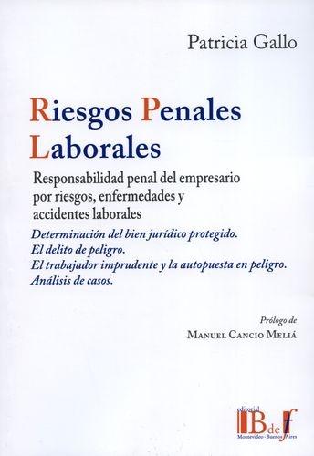 Riesgos Penales Laborales Responsabilidad Penal Del Empresario Por Riesgos Enfermedades Y Accidentes Laborales