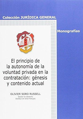 Principio De La Autonomia De La Voluntad Privada En La Contratacion Genesis Y Contenido Actual