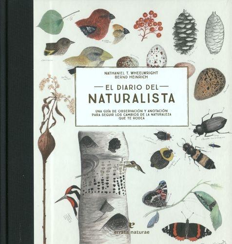 Diario Del Naturalista. Una Guia De Observacion Y Anotacion Para Seguir Los Cambios De La Naturaleza, El