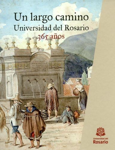Un Largo Camino Universidad Del Rosario 365 Años