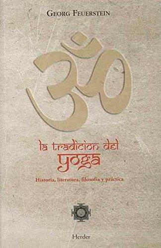Tradicion Del Yoga. Historia, Literatura, Filosofia Y Practica, La