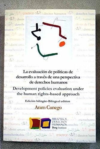 Evaluacion De Politicas De Desarrollo A Traves De Una Perspectiva De Derechos Humanos, La