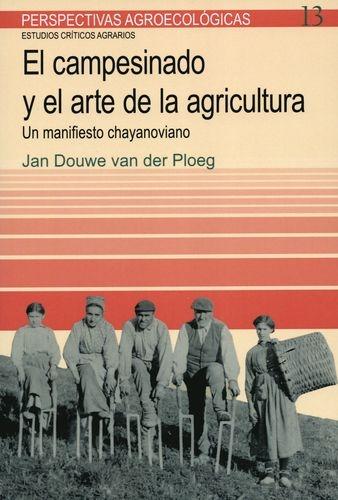 Campesinado Y El Arte De La Agricultura. Un Manifiesto Chayanoviano, El